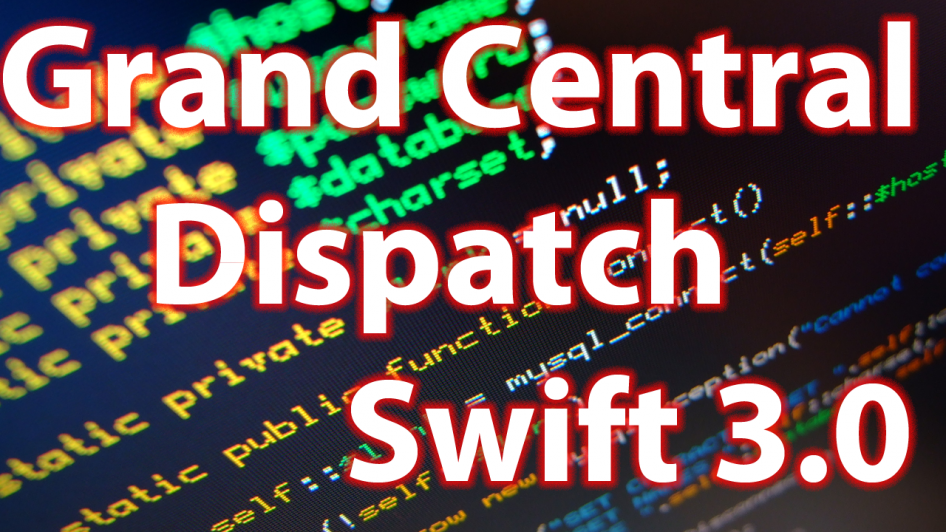 iOS 10 Xcode 8 Swift 3.0 Multithreading GCD Grand Central Dispatch Tutorial