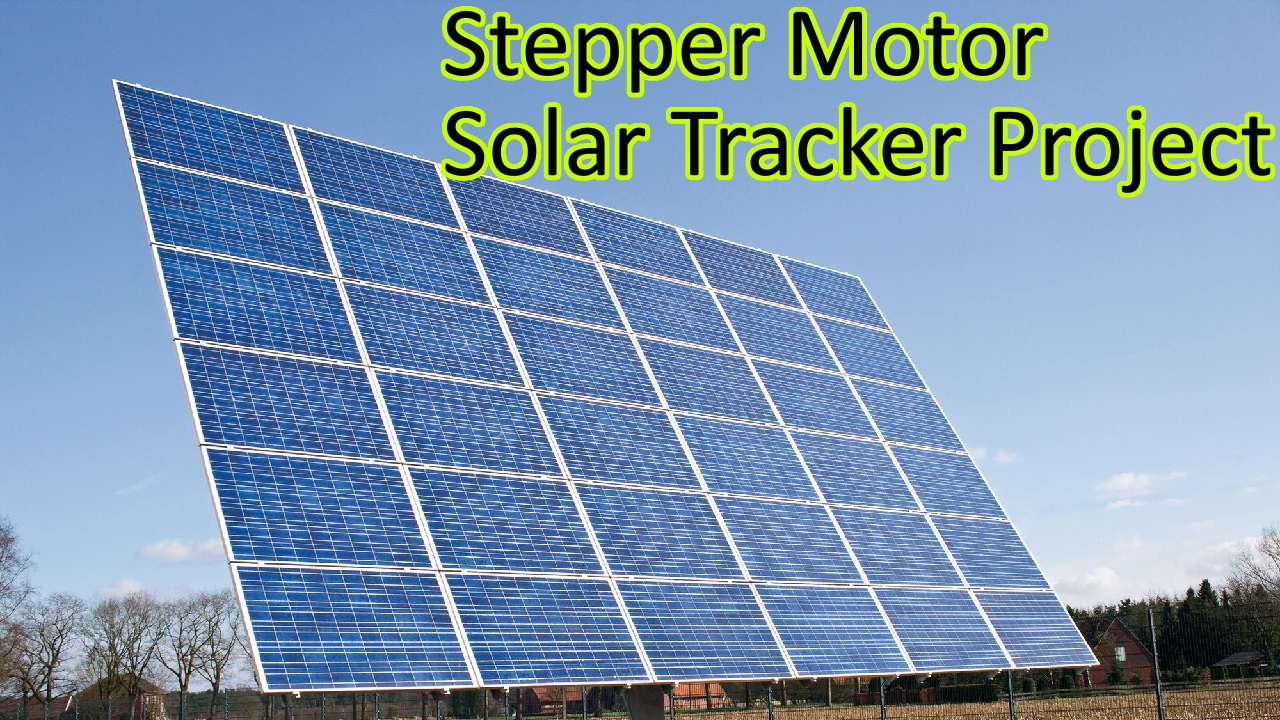 Arduino Based Solar Tracker Stepper Motor Light Resistor Circuit Diagram Tutorial