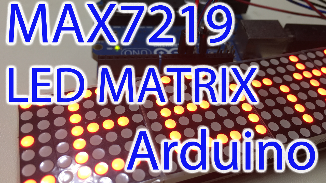 MAX7219 LED Matrix Display Arduino Walkthrough & Test Code