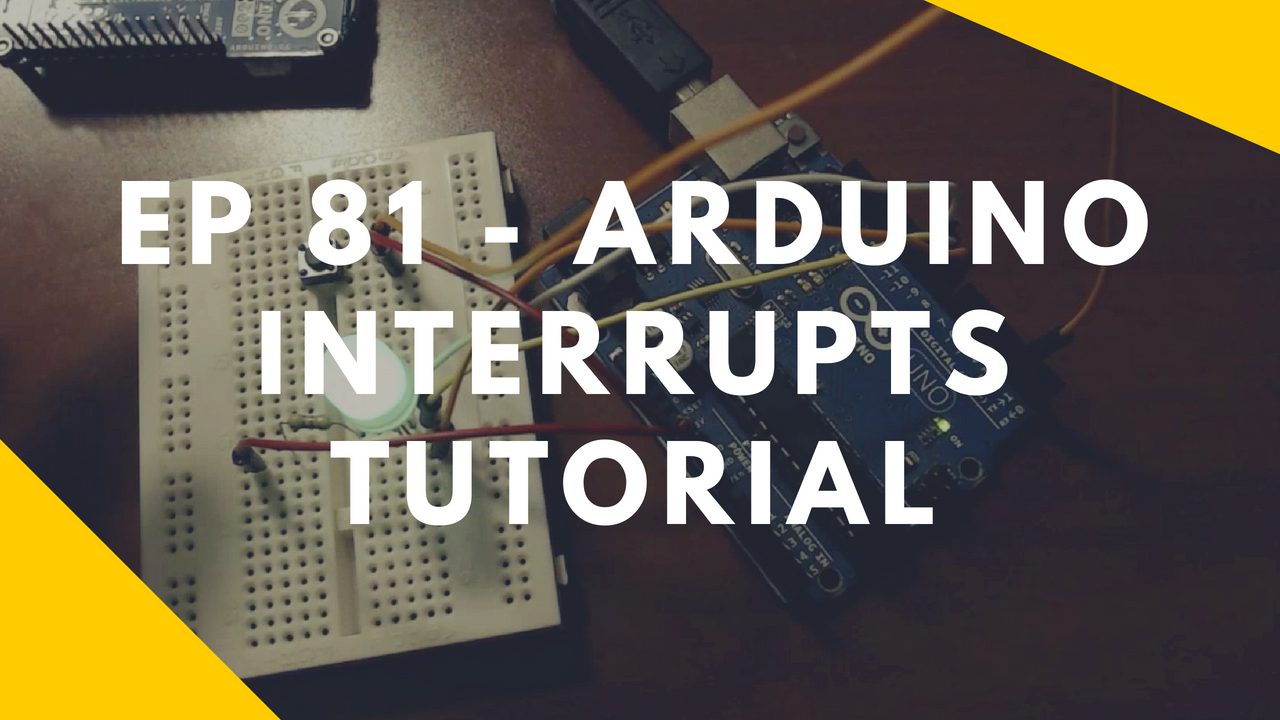 Ep 58 Arduino Advanced Input Button Control Debouncing Switch Debounce Tutorial Interrupts Example Pin 2 Hardware
